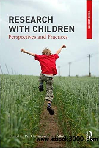 Research with Children: Perspectives and Practices, 3rd edition