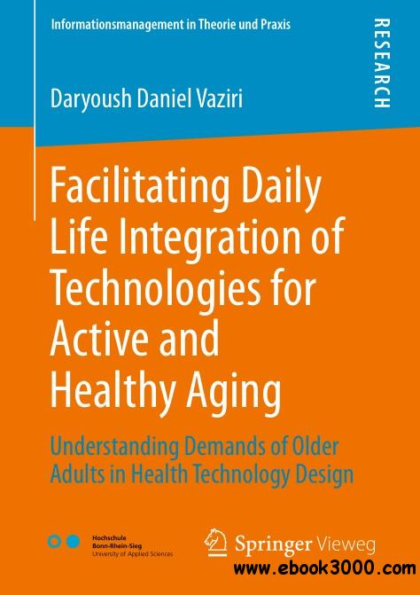 Facilitating Daily Life Integration of Technologies for Active and Healthy Aging