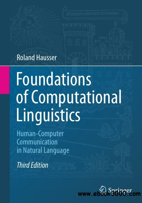 Foundations of Computational Linguistics: Human-Computer Communication in Natural Language, Third Edition