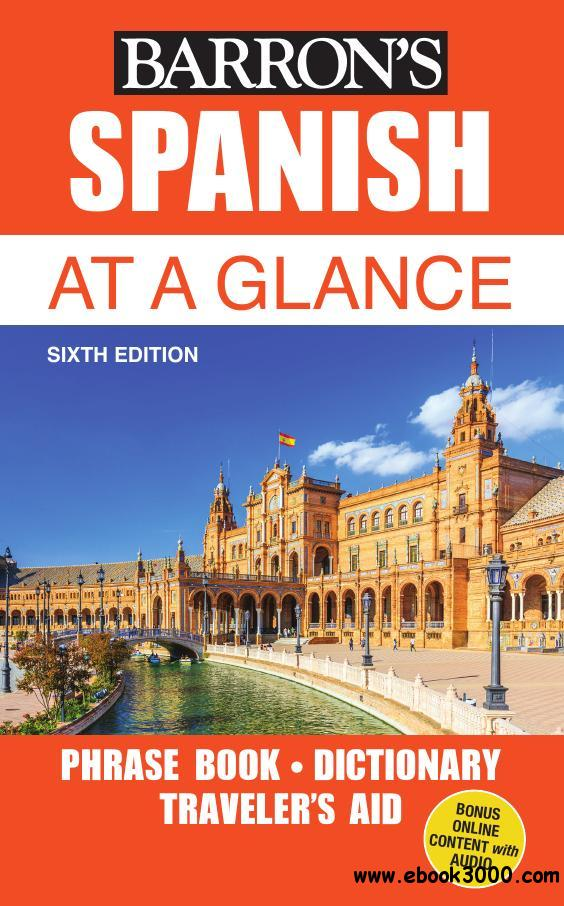 Spanish At a Glance: Foreign Language Phrasebook & Dictionary (At a Glance Series), 6th Edition