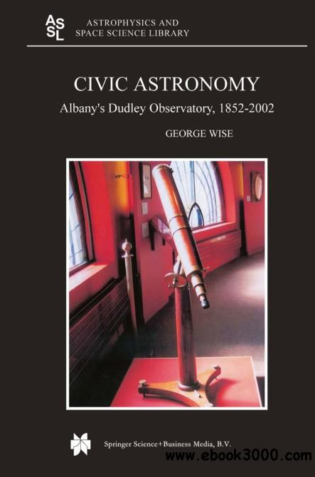 Civic Astronomy: Albany's Dudley Observatory, 1852-2002