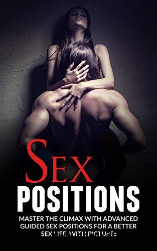 Sex Positions: Master The Climax With Advanced Guided Sex Positions For A Better Sex Life