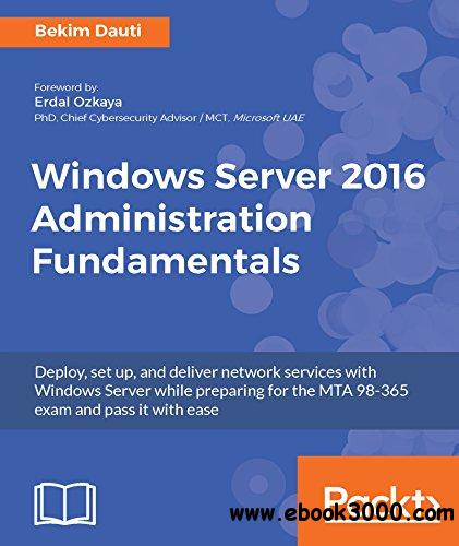 Windows Server 2016 Administration Fundamentals