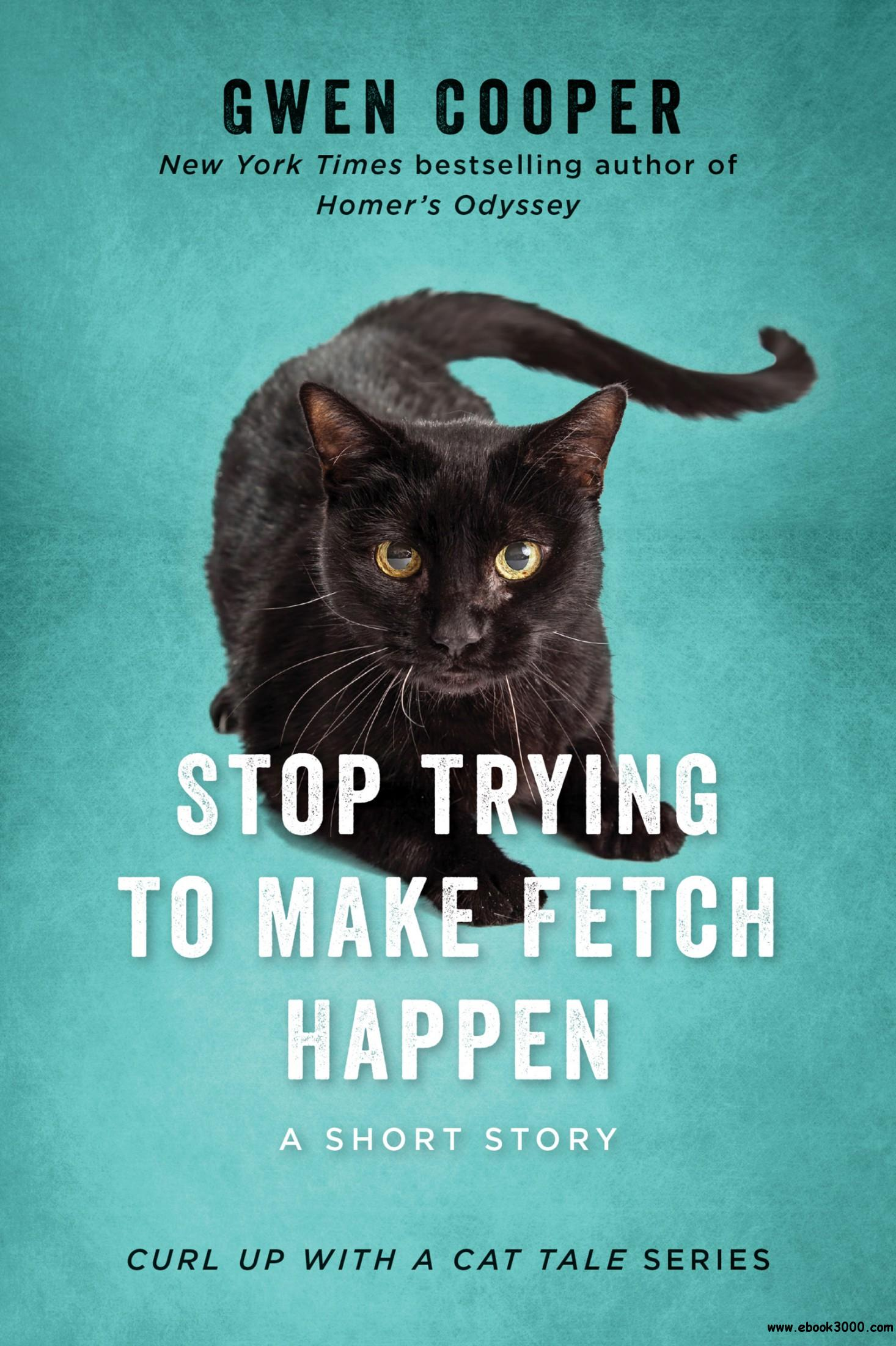 Stop Trying to Make Fetch Happen (Curl Up with a Cat Tale)