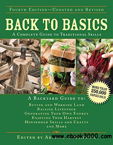 Back to Basics: A Complete Guide to Traditional Skills, 4th Edition