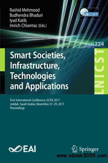 Smart Societies, Infrastructure, Technologies and Applications