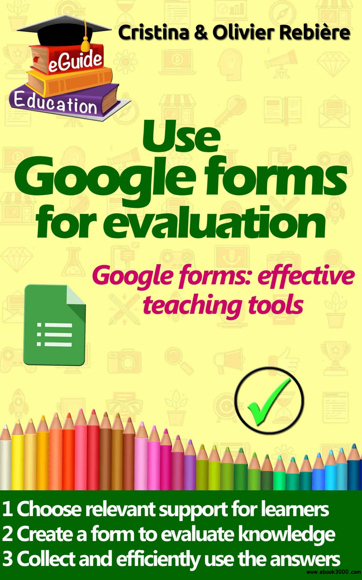 Use Google forms for evaluation: Google forms and quizzes as effective educational tools (eGuide Education)