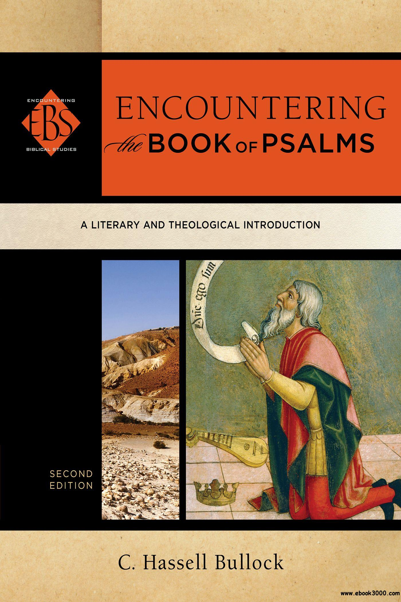 Encountering the Book of Psalms (Encountering Biblical Studies): A Literary and Theological Introduction, 2nd Edition