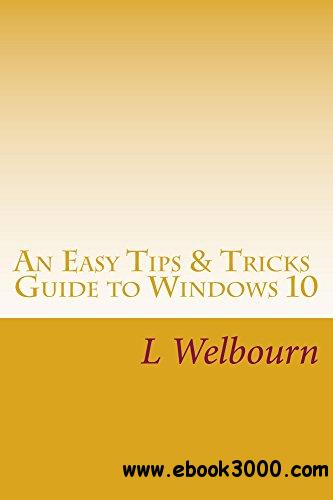 An Easy Tips & Tricks Guide to Windows 10