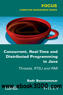 Concurrent, Real-Time and Distributed Programming in Java : Threads, RTSJ and RMI