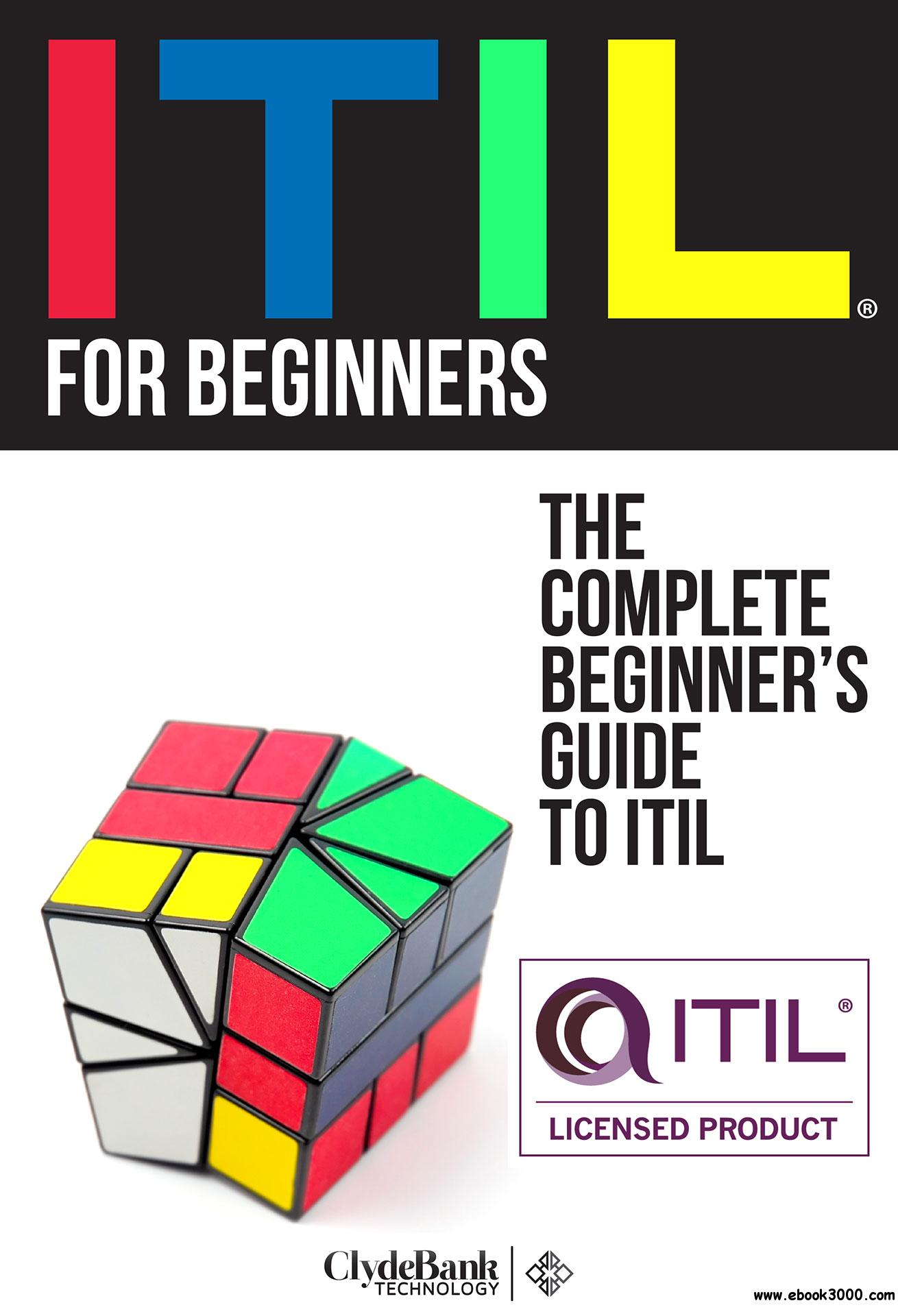 ITIL For Beginners: The Complete Beginner's Guide to ITIL, 2nd Edition