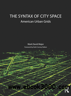 The Syntax of City Space : American Urban Grids