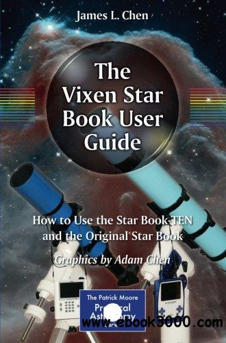 The Vixen Star Book User Guide: How to Use the Star Book TEN and the Original Star Book