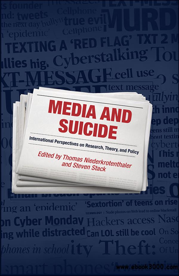 Media and Suicide: International Perspectives on Research, Theory, and Policy