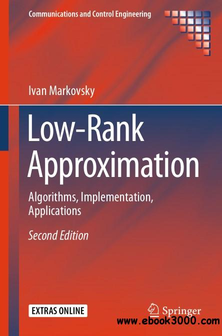Low-Rank Approximation: Algorithms, Implementation, Applications, Second Edition
