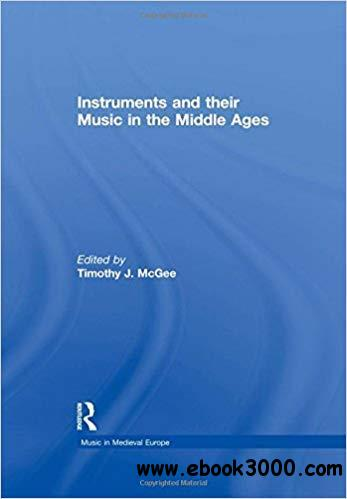 Instruments and their Music in the Middle Ages