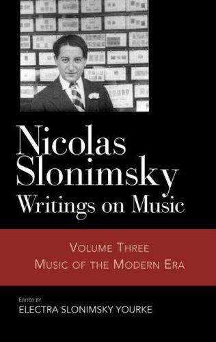 Nicolas Slonimsky: Writings on Music: Music of the Modern Era