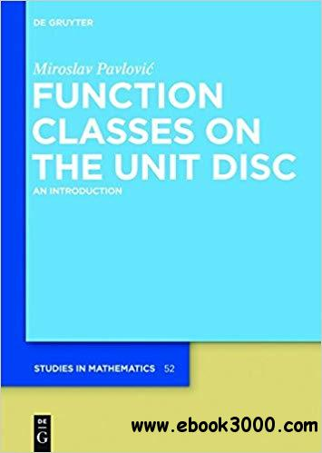 Function Classes on the Unit Disc
