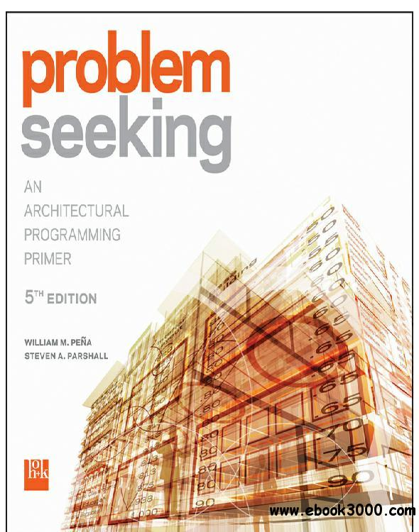 Problem Seeking: An Architectural Programming Primer, 5th Edition