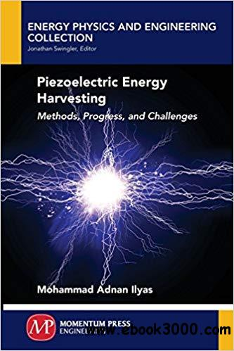 Piezoelectric Energy Harvesting: Methods, Progress, and Challenges