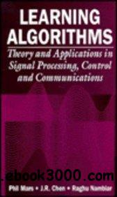 Learning algorithms : theory and applications in signal processing, control, and communications