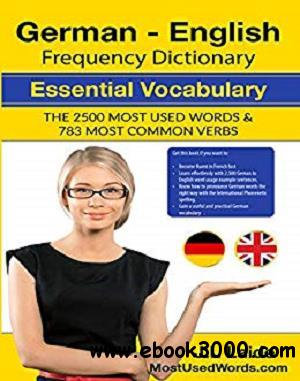 German English Frequency Dictionary - Essential Vocabulary: 2500 Most Used Words & 783 Most Common Verbs
