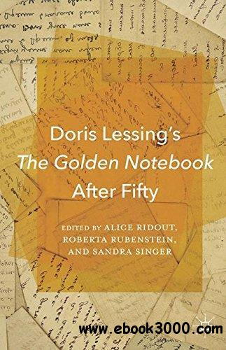 Doris Lessing's The Golden Notebook After Fifty
