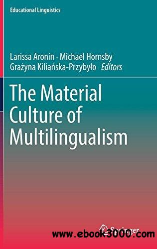 The Material Culture of Multilingualism (Educational Linguistics)