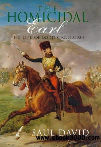 The homicidal Earl : the life of Lord Cardigan