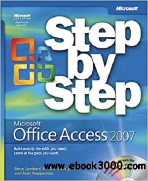 Microsoft Office Access(TM) 2007 Step by Step