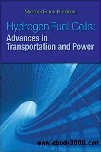 Hydrogen & Fuel Cells: Advances in Transportation and Power