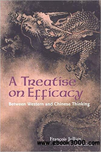 A Treatise on Efficacy: Between Western and Chinese Thinking