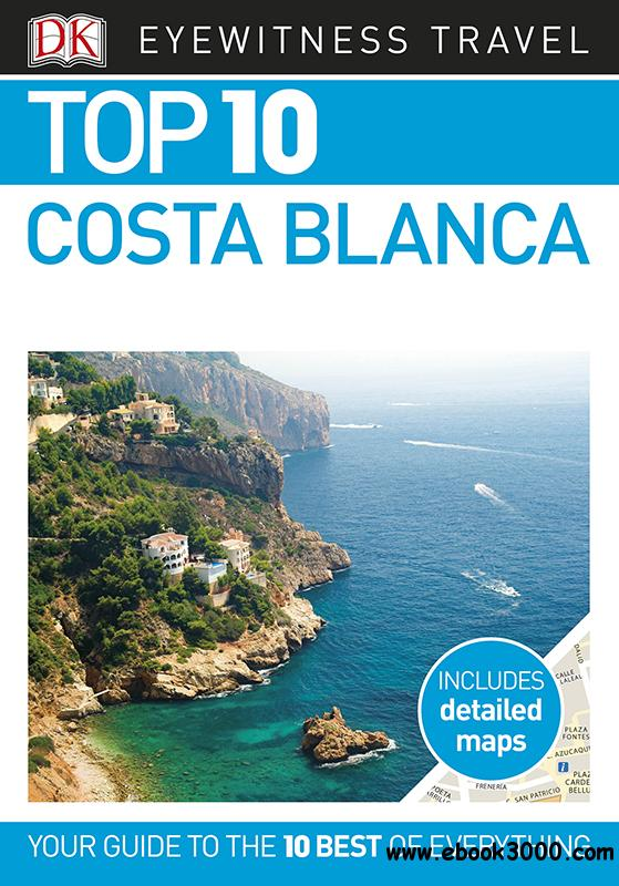 Top 10 Costa Blanca (Eyewitness Top 10 Travel Guide), Revised Edition
