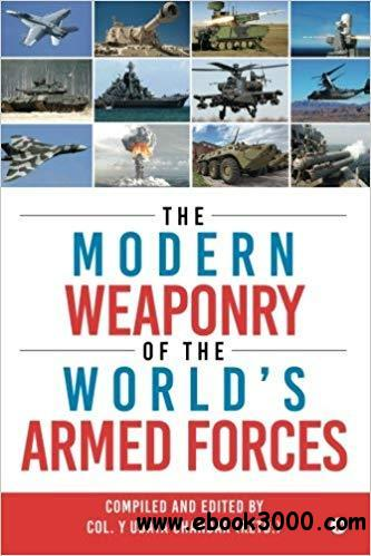 The Modern Weaponry of the World's Armed Forces
