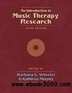 An Introduction to Music Therapy Research, Third Edition