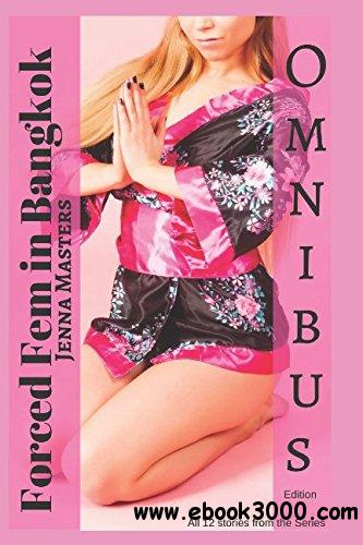 Forced Fem in Bangkok Omnibus Edition: All 12 Stories from the Series