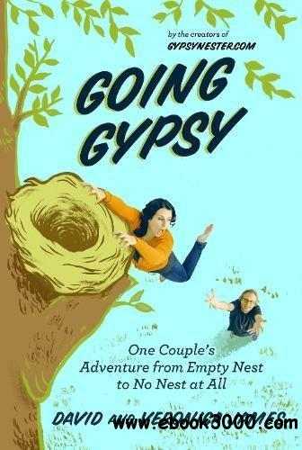 Going Gypsy : One Couple's Adventure from Empty Nest to No Nest at All