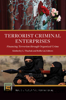 Terrorist Criminal Enterprises: Financing Terrorism Through Organized Crime