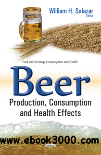 Beer : Production, Consumption and Health Effects