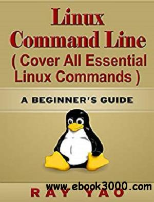 Linux Command Line, Cover all essential Linux commands [Kindle Edition]
