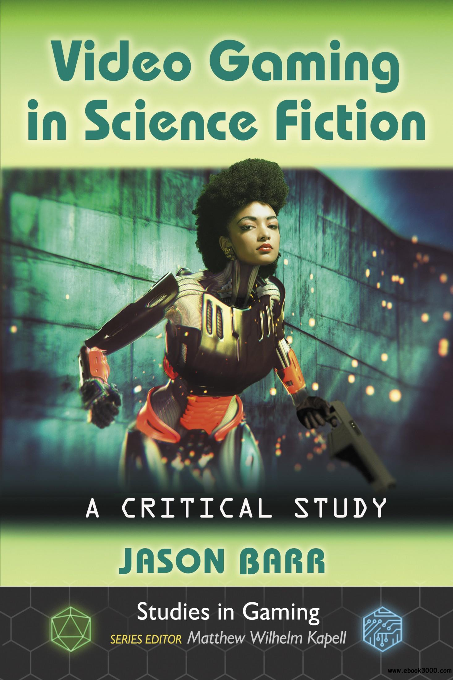 Video Gaming in Science Fiction: A Critical Study (Studies in Gaming)