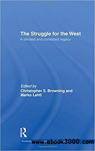 The Struggle for the West: A Divided and Contested Legacy