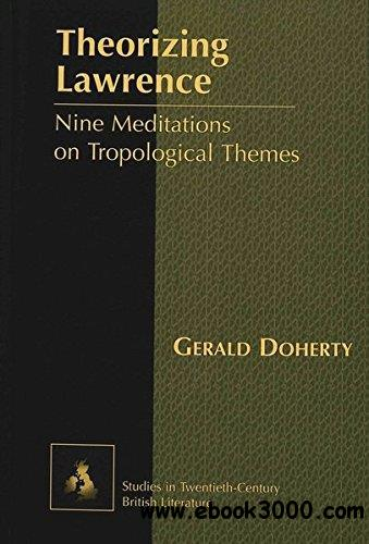 Theorizing Lawrence: Nine Meditations on Tropological Themes