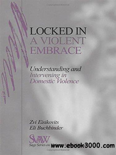 Locked in a Violent Embrace: Understanding and Intervening in Domestic Violence