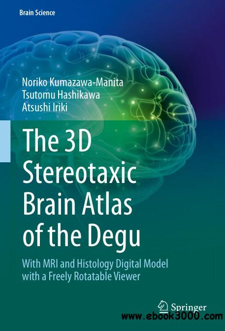 The 3D Stereotaxic Brain Atlas of the Degu: With MRI and Histology Digital Model with a Freely Rotatable Viewer