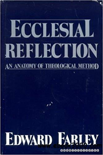 Ecclesial Reflection: An Anatomy of Theological Method