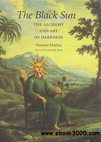 The Black Sun: The Alchemy and Art of Darkness