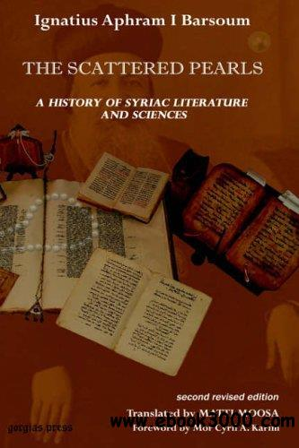 The Scattered Pearls: A History of Syriac Literature and Sciences