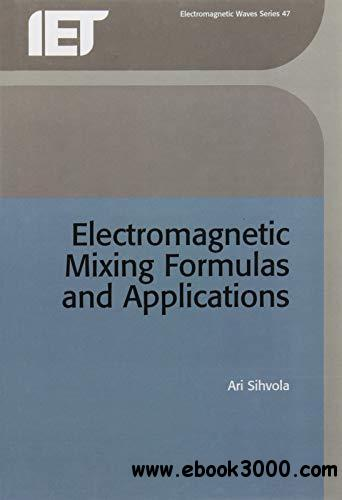 Electromagnetic mixing formulas and applications