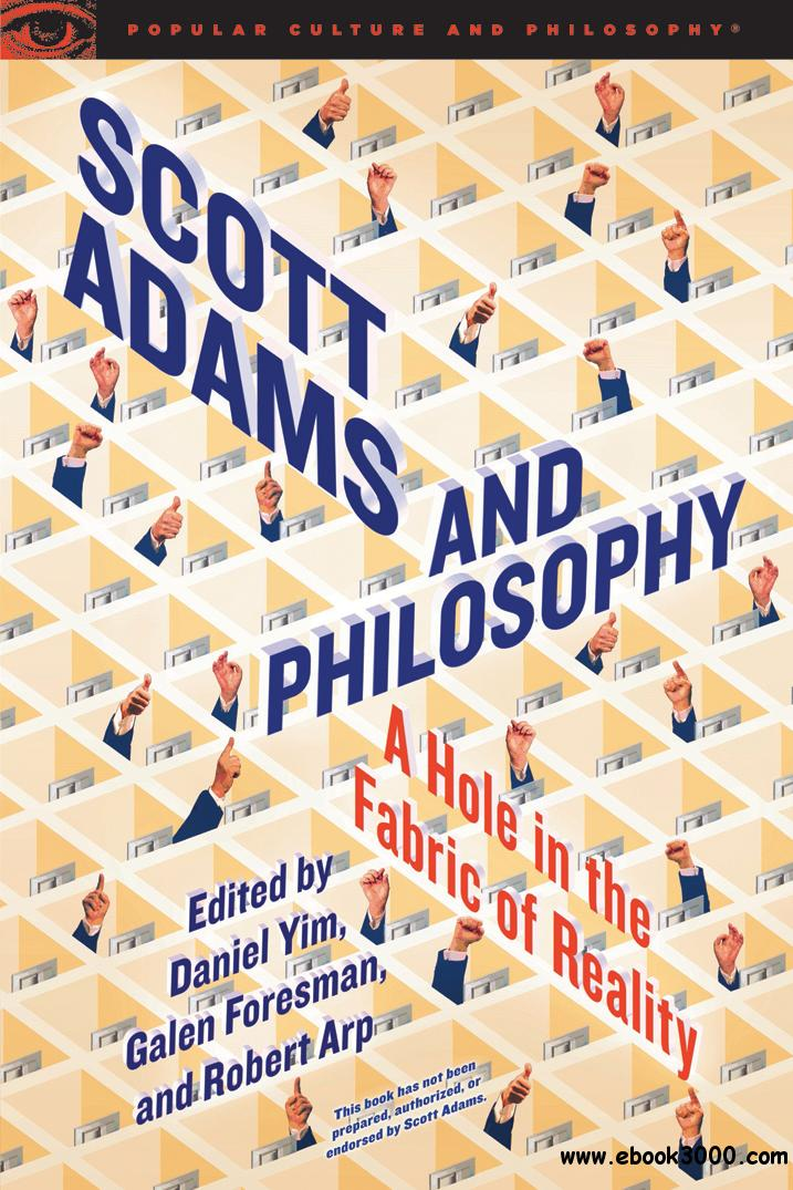 Scott Adams and Philosophy (Popular Culture and Philosophy)
